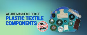 plastic textile components manufacturers india